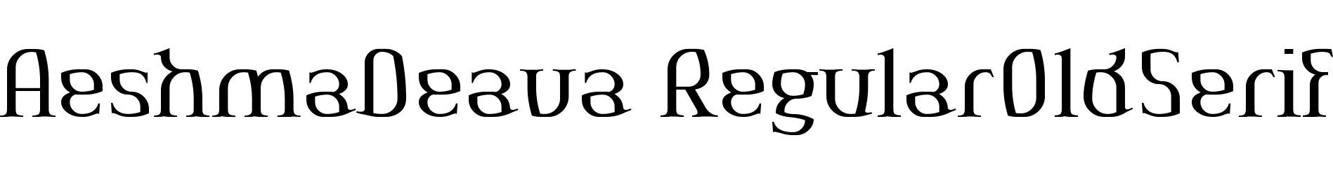 AeshmaDeava RegularOldSerif