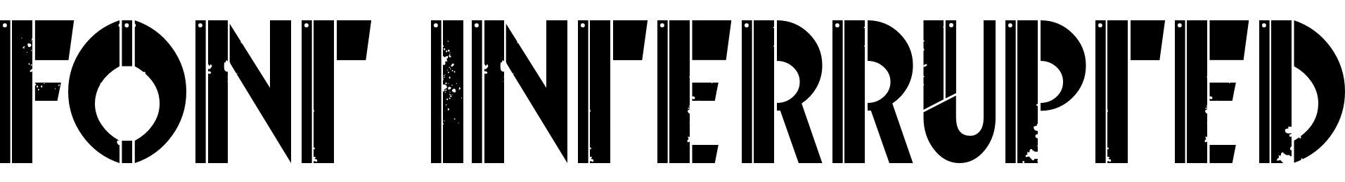 Font Interrupted