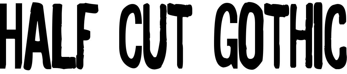 Half Cut Gothic