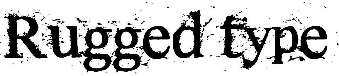 Rugged type
