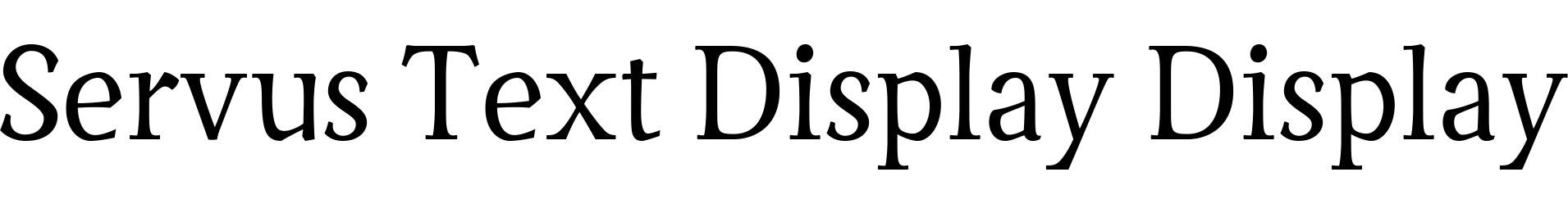Servus Text Display Display