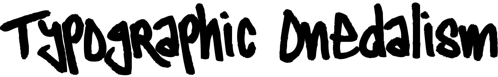 Typographic Onedalism