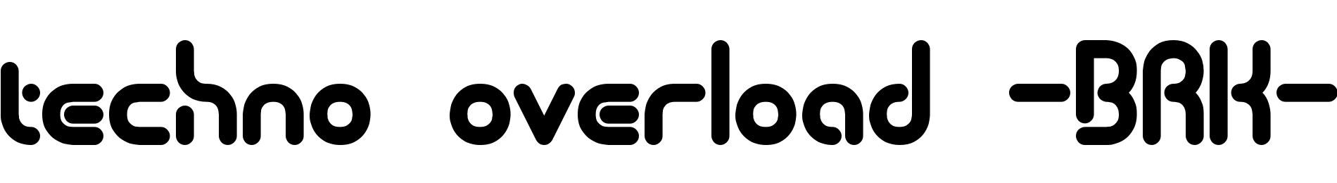 techno overload -BRK-
