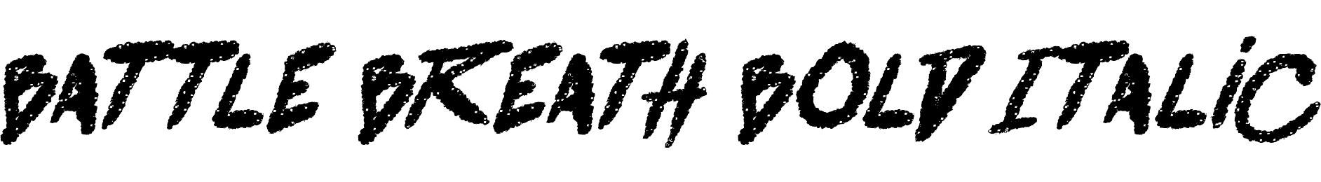 battle breath Bold Italic
