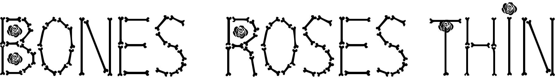 Bones  Roses Thin