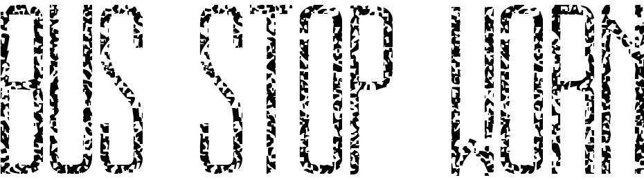 BUS STOP WORN