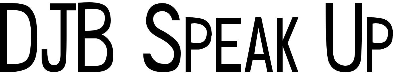DJB Speak Up