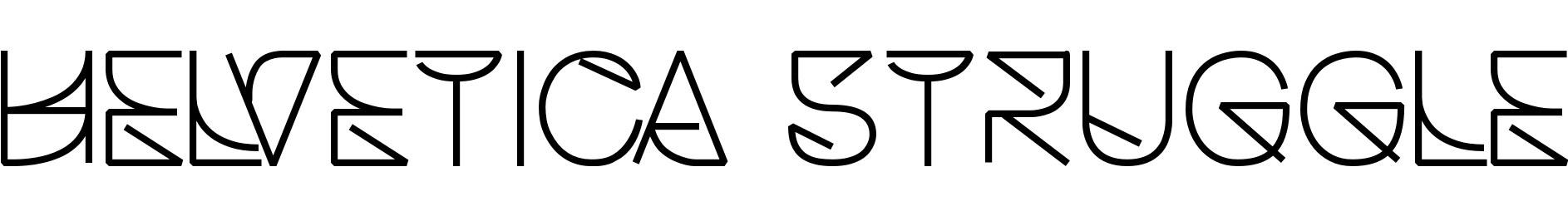 Helvetica Struggle