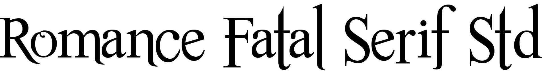 Romance Fatal Serif Std