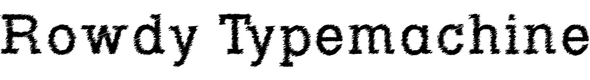 Rowdy Typemachine