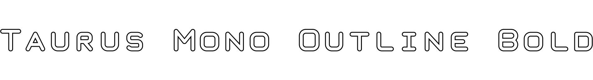 Taurus Mono Outline Bold