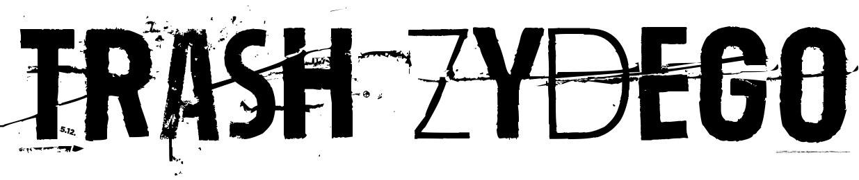 Trash Zydego