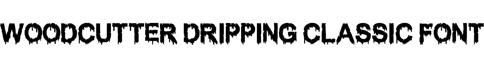 WOODCUTTER DRIPPING CLASSIC FONT