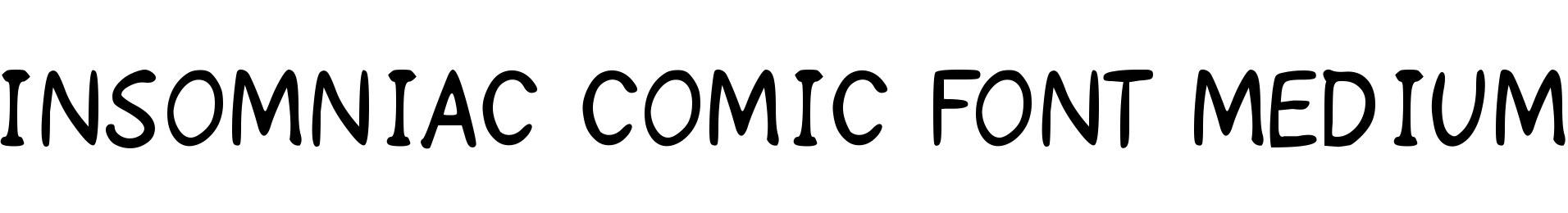 Insomniac Comic Font Medium