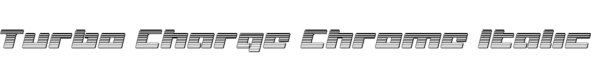 Turbo Charge Chrome Italic