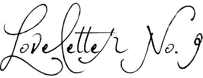 Loveletter No. 9