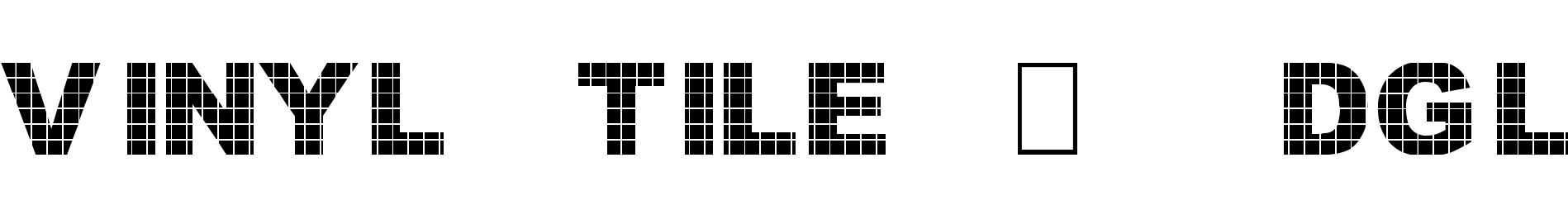 Vinyl Tile - DGL