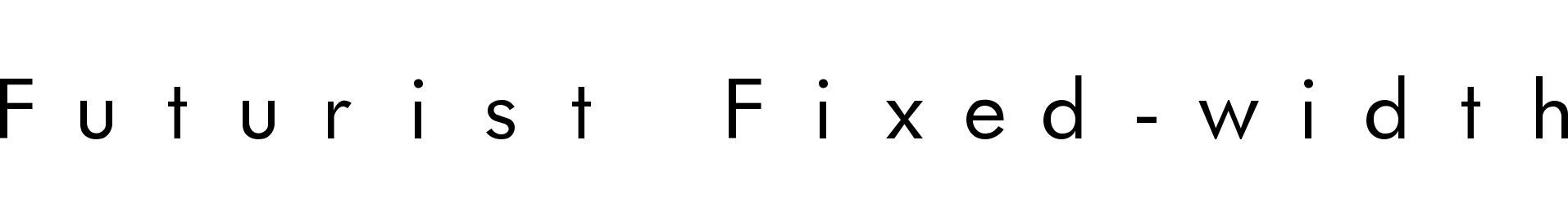 Futurist Fixed-width
